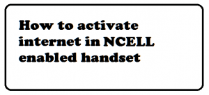 activate internet in ncell mobile phone