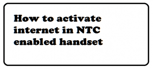 activate internet in ntc mobile phone