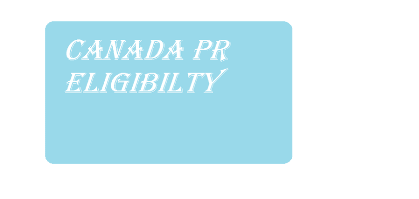 Canada PR Requirements