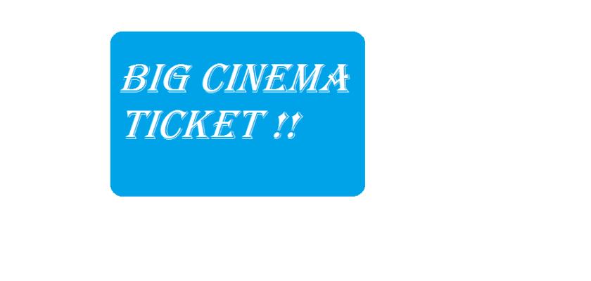 buy big cinemas Ticket